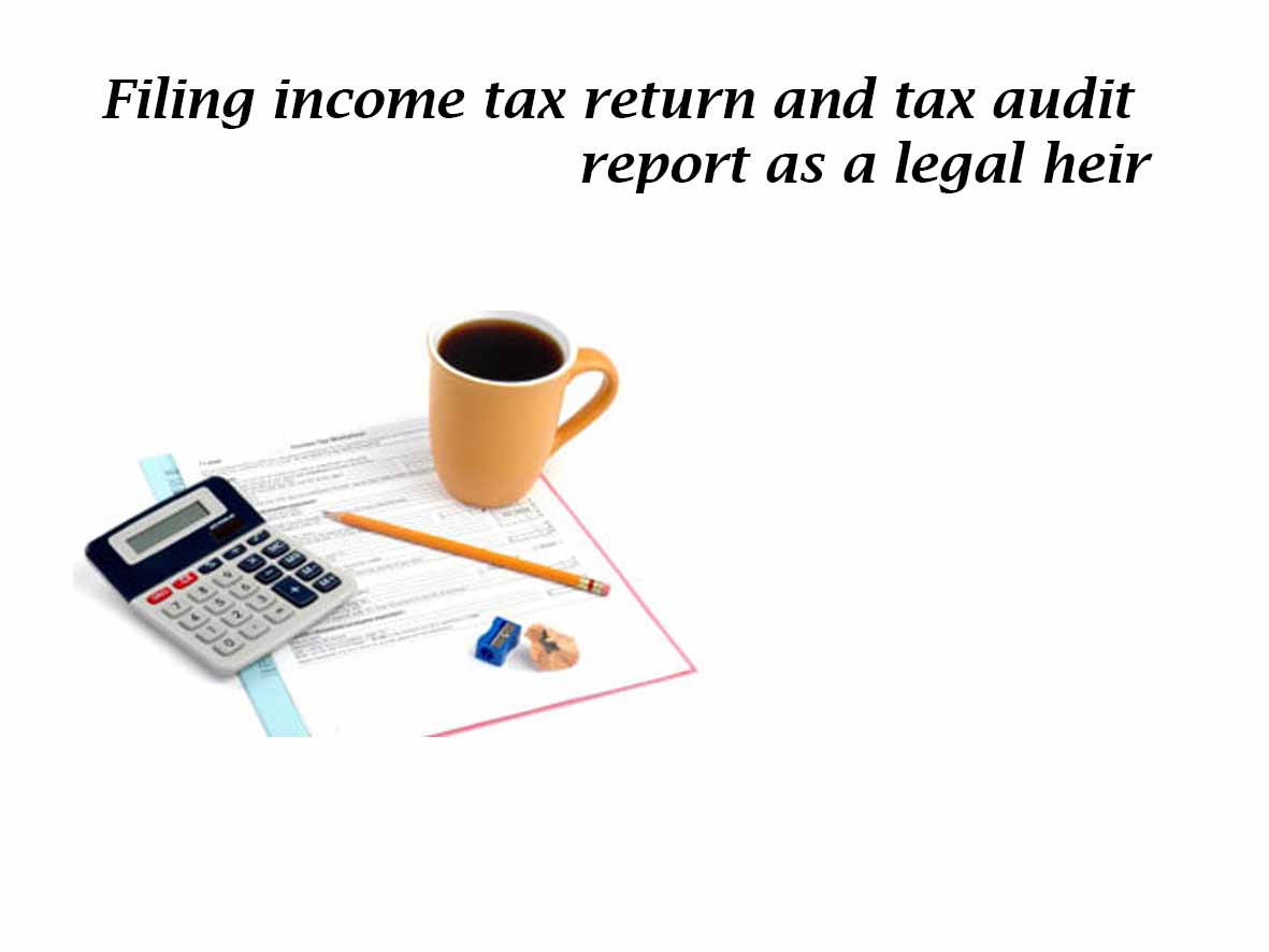 Why Is It Needed To File Tax Return Of Dead Person ?