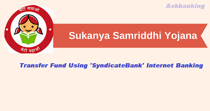 Deposit Online To Sukanya Samriddhi Account Using Syndicate Bank Internet Banking ?
