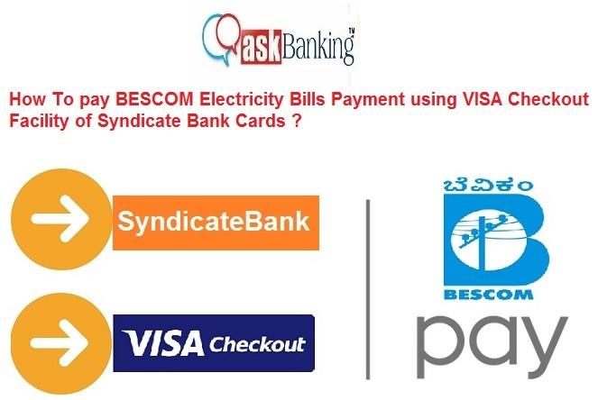 Pay BESCOM Bills Using SyndicateBank VISA Checkout !