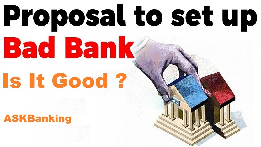 Why is the Idea of 'Bad Bank' Good For Public Sector Banks ?