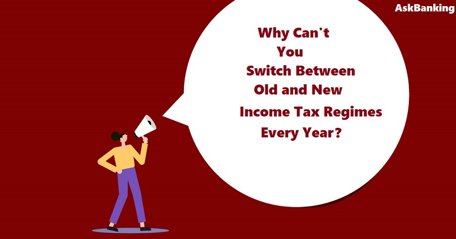 Category of Tax Payers Can't Switch Between Old and New Income Tax Regimes Every Year